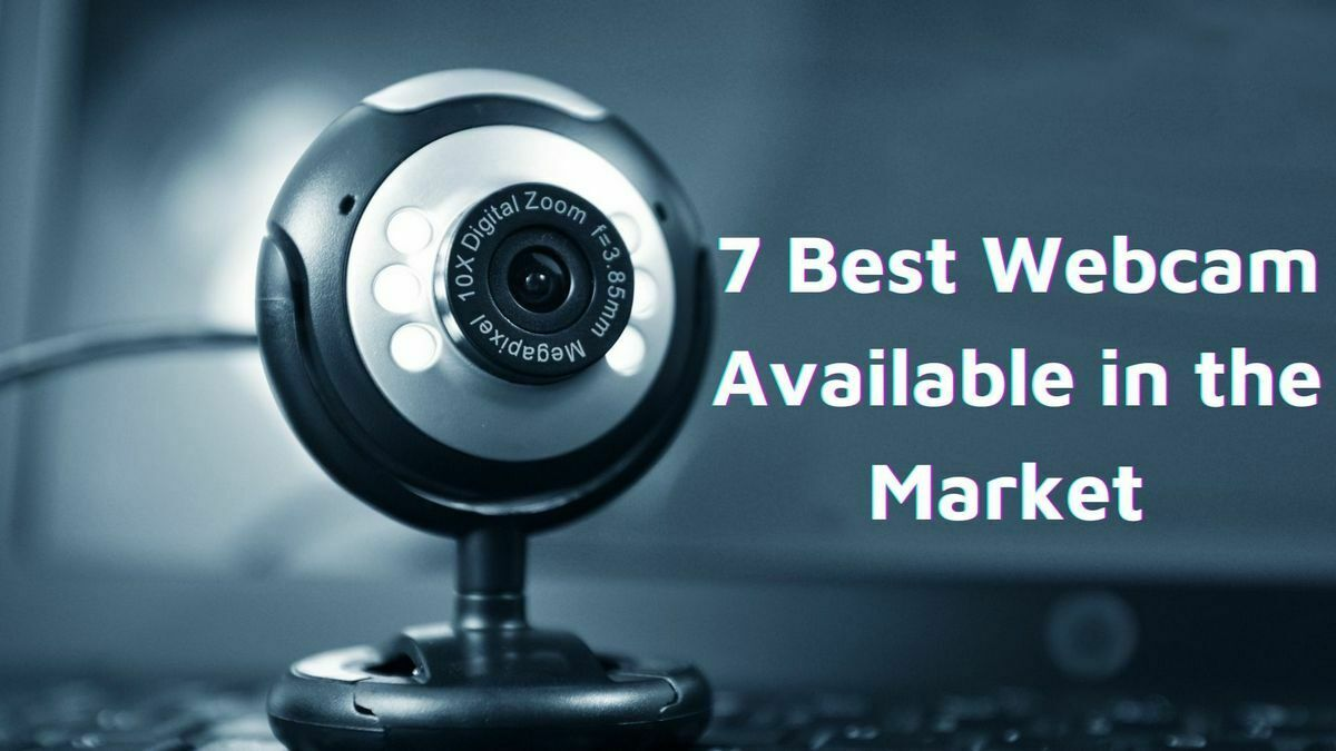 7 Best Webcam Available in the market