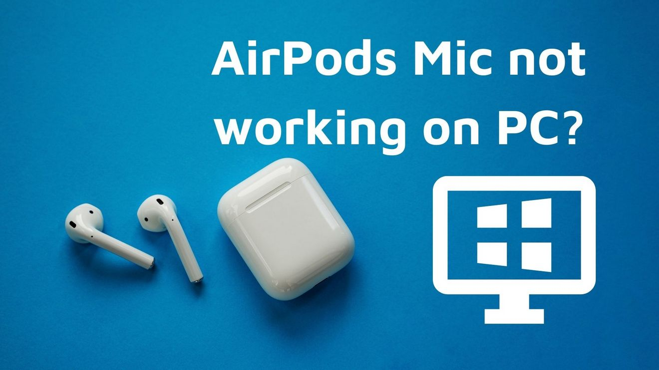 AirPods Mic not working on PC